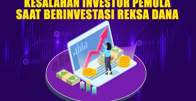 Kesalahan Dalam Investasi Reksadana Untuk pemula